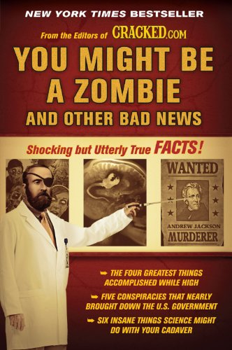 You Might Be a Zombie and Other Bad News: Shocking but Utterly True - Columbus Infinity Ohio Store