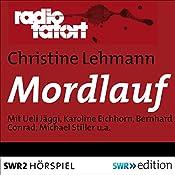Mordlauf (Radio Tatort: SWR) | Christine Lehmann