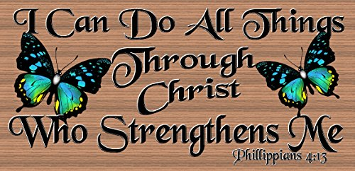 I Can Do All Things Through Christ Who Strenghens Me (Plaque Spiritual)