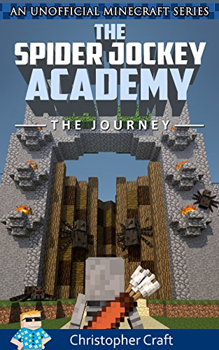 The Spider Jockey Academy: The Journey Vol.1 (An Unofficial Minecraft Series)