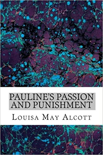 Book Pauline's Passion and Punishment: (Louisa May Alcott Classics Collection)