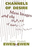 img - for Channels of Desire: Mass Images and the Shaping of American Consciousness:2nd (Second) edition book / textbook / text book
