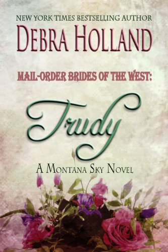 (Mail-Order Brides of the West: Trudy: A Montana Sky Series Novel (Mail-Order Brides of the West Series Book 1))