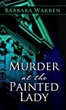 Murder at the Painted Lady, Deborah Sharp and Barbara Warren, 1410442470