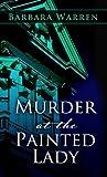 Murder at the Painted Lady, Deborah Sharp and Barbara Warren, 1410442470