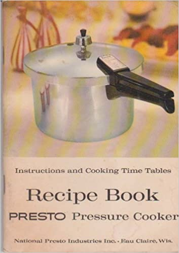 f1c27c69d7a8d Presto Pressure Cooker: Recipe Book, Instructions and Cooking Time ...