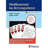 Medikamente im Rettungsdienst: Infokarten zu den 50 wichtigsten Notfall-Medikamenten