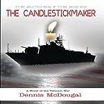 The Candlestickmaker | Dennis McDougal