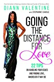 Going The Distance For Love: 22 Tips On Handling Your Issues and Finding Love...Wherever It May Be