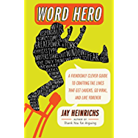 Word Hero: A Fiendishly Clever Guide to Crafting the Lines that Get Laughs, Go Viral, and Live Forever (English Edition)