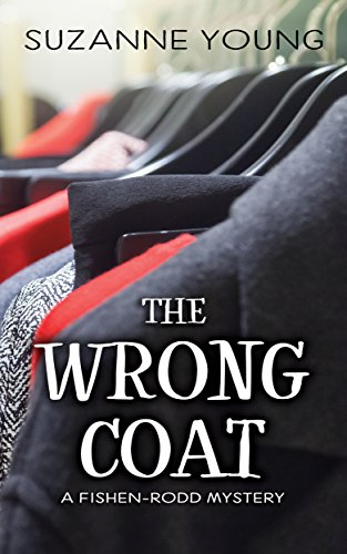The Wrong Coat: A Fishen-Rodd Mystery (Fishen-Rodd Mysteries Book 1)
