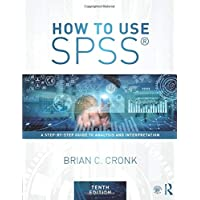 How to Use SPSS®: A Step-By-Step Guide to Analysis and Interpretation