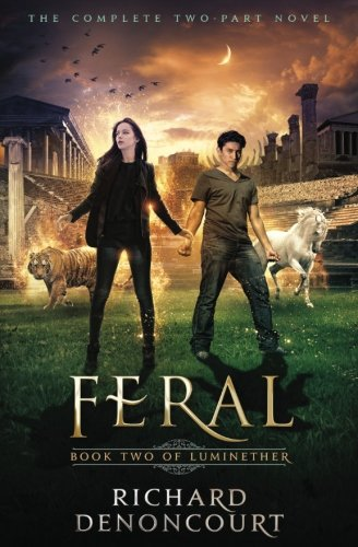 Feral: Book 2 of the Luminether Series (Volume 2) PDF