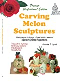 img - for Carving Melon Sculptures: The Art of Turning Ordinary Melons into Elegant Sculptures book / textbook / text book