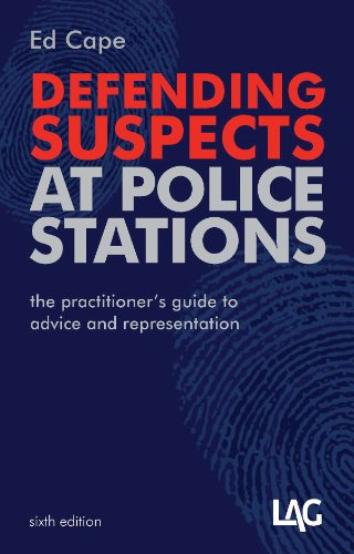 Defending Suspects at Police Stations Ed Cape