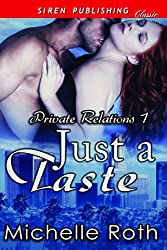 Just a Taste [Private Relations 1] (Siren Publishing Classic)