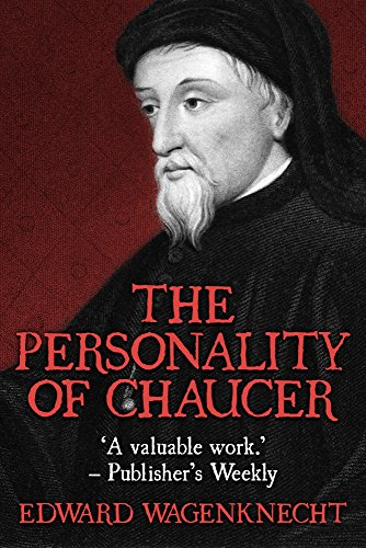 The Personality of Chaucer by [Wagenknecht, Edward]