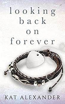 Looking Back on Forever by [Alexander, Kat]