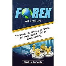 FAIRE DE L'ARGENT DE FOREX LE PLUS MEILLEUR: Dévoilement du peu connu Secret That Will Faites-vous riche Dans Forex Trading (French Edition)