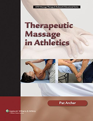 Therapeutic Massage in Athletics (LWW Massage Therapy & Bodywork Educational Series)