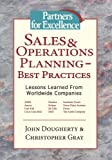 Sales and Operations Planning - Best Practices, John Dougherty and Christopher Gray, 1412082102