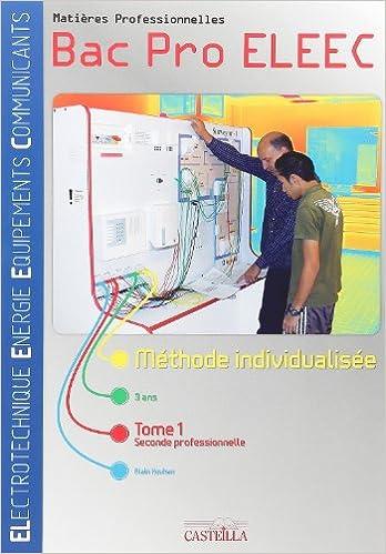 Livre gratuits en ligne Matières professionnelles 2e Bac Pro ELEEC : Méthode individualisée Tome 1 pdf