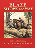 Blaze Shows the Way: Story and Pictures (Billy and Blaze Books) by C. W. Anderson (1994-07-01)