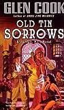 Old Tin Sorrows, Glen Cook, 0451451570
