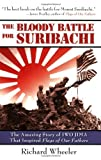 The Bloody Battle for Suribachi: The Amazing Story of Iwo Jima that Inspired Flags of Our Fathers by Richard Wheeler (2007-10-17)