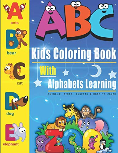 Kids ABC Coloring Book With Alphabets Learning: Animals, Birds, Insects & more to color