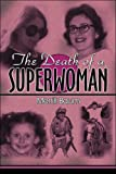 The Death of a Superwoman, Merrill Baum, 1424154855