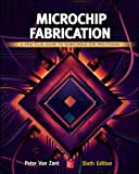 Microchip Fabrication: A Practical Guide to Semiconductor Processing, Sixth Edition