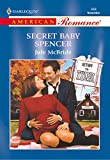Front cover for the book Secret Baby Spencer by Jule McBride