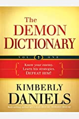 The Demon Dictionary Volume One: Know Your Enemy. Learn His Strategies. Defeat Him! Kindle Edition