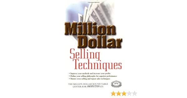 Million dollar selling techniques million dollar round table the million dollar selling techniques million dollar round table the million dollar round table center for productivity 9780471325499 amazon books fandeluxe Choice Image