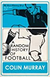 A Random History of Football, Colin Murray, 1409103765