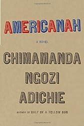 Americanah by Adichie, Chimamanda Ngozi (2013) Hardcover