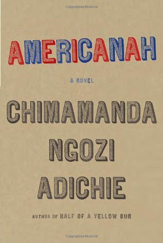 Americanah (Ala Notable Books for Adults) by Adichie, Chimamanda Ngozi (2013) Hardcover