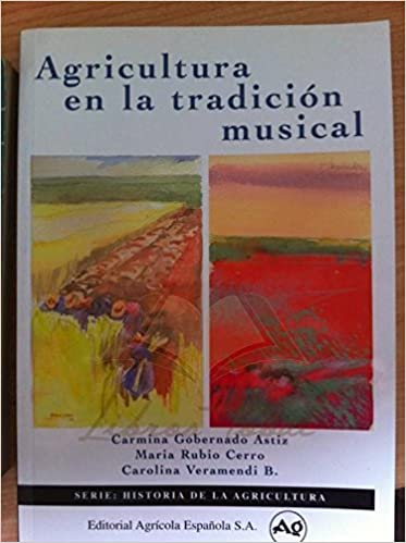 AGRICULTURA EN LA TRADICION MUSICAL: Amazon.es: GOBERNADO ASTIZ, CARMINA, RUBIO CERRO, MARIA, VE: Libros