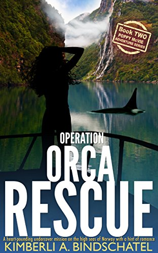 Operation Orca Rescue: A heart-pounding undercover mission on the high seas of Norway with a hint of romance (Poppy McVie Mysteries Book 2)
