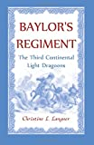 Baylor's Regiment: The Third Continental Light Dragoons