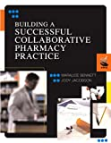 Building a Successful Collaborative Pharmacy Practice