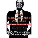 The Confidence Course: Seven Steps to Self-Fulfillment | Walter Anderson