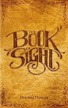The Book of Sight by [Dunlevy, Deborah]