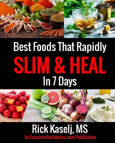 Best Foods that Rapidly Slim & Heal in 7 Days: Simple Food Swaps That Slim, Sooth, Energize & Heal
