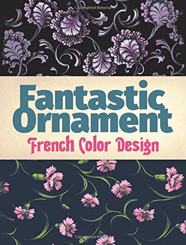 Fantastic Ornament: French Color Design
