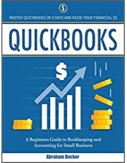 Quickbooks: Master Quickbooks in 3 Days and Raise Your Financial IQ. A Beginners Guide to Bookkeeping and Accounting for Small Businesses