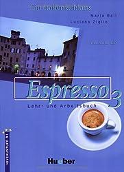 Espresso 3. Ein Italtienischkurs / Espresso 3: Ein Italienischkurs / Lehr- und Arbeitsbuch mit integrierter Audio-CD - Schulbuchausgabe