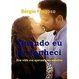 Quando eu te conheci (Portuguese Edition)