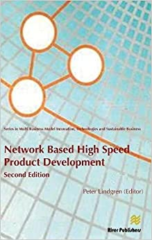 Network Based High Speed Product Development (River Publishers Series in Multi Business Model Innovation, Technologies and Sustainable Business)